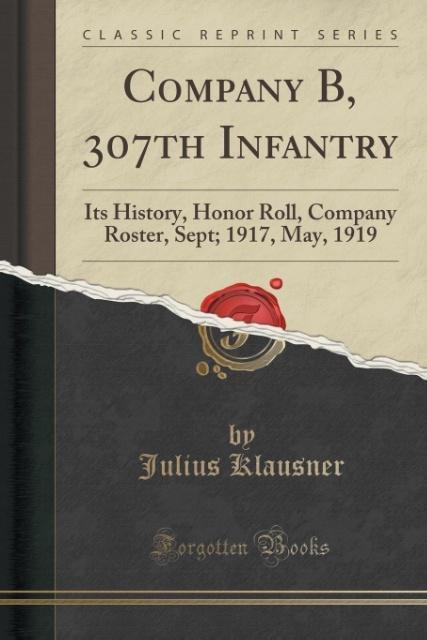 Company B, 307th Infantry als Taschenbuch von J...