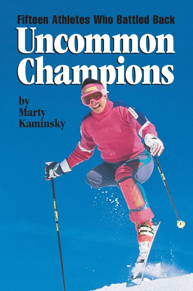 Uncommon Champions: Fifteen Athletes Who Battled Back als Taschenbuch