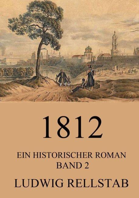 1812 - Ein historischer Roman als Buch