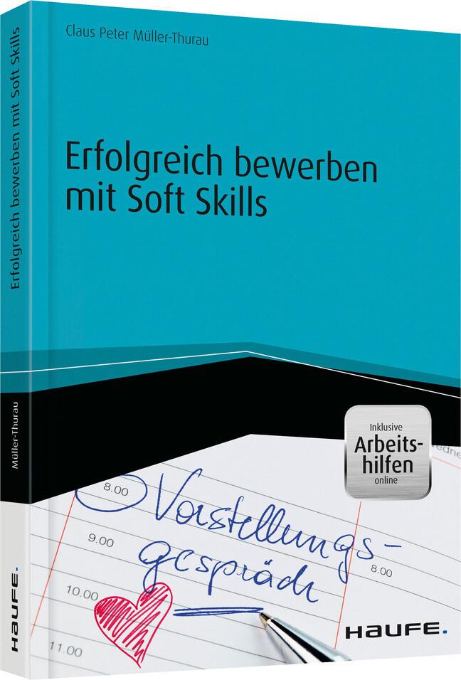 Erfolgreich bewerben mit Soft Skills - inkl. Ar...