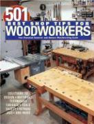 501 Best Shop Tips for Woodworkers: The Essential Question-And-Answer Woodworking Guide als Taschenbuch