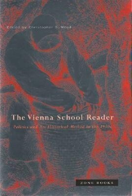 Vienna School Reader: Politics and Art Historical Method in the 1930s als Taschenbuch