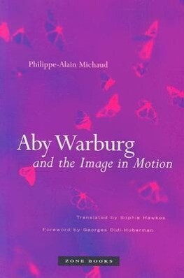 Aby Warburg and the Image in Motion als Buch