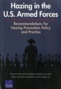 Hazing in the U.S. Armed Forces: Recommendations for Hazing Prevention Policy and Practice