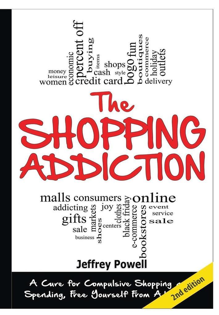 The Shopping Addiction als Buch von Jeffrey Powell