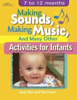 Making Sounds, Making Music, & Many Other Activities for Infants: 7 to 12 Months als Taschenbuch