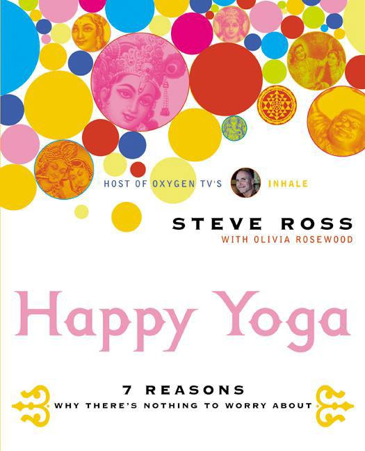 Happy Yoga: 7 Reasons Why There's Nothing to Worry about als Taschenbuch
