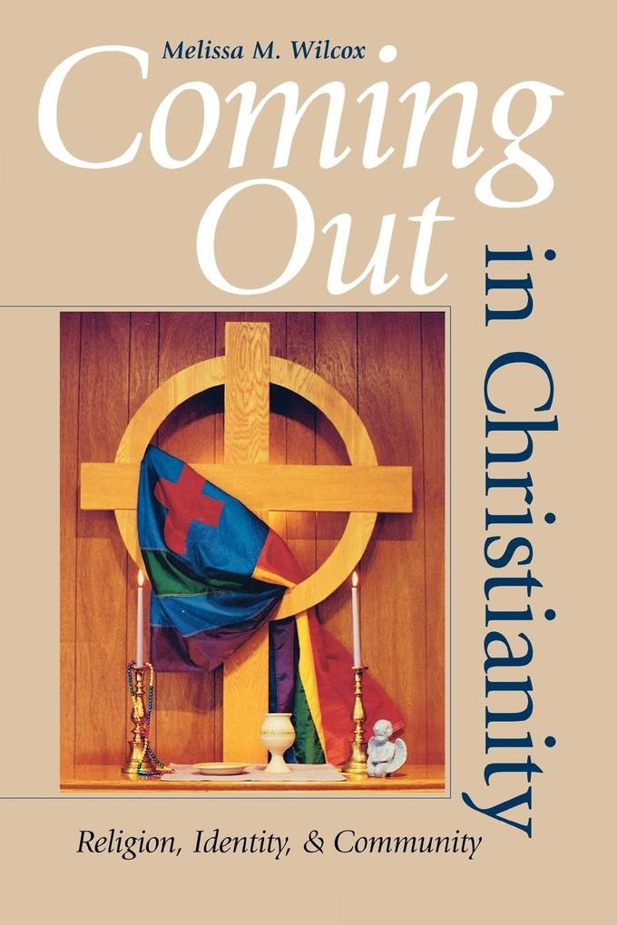 Coming Out in Christianity: Religion, Identity, and Community als Taschenbuch