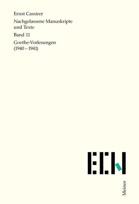 Nachgelassene Manuskripte und Texte / Goethe Vorlesungen (1940-1941) als Buch