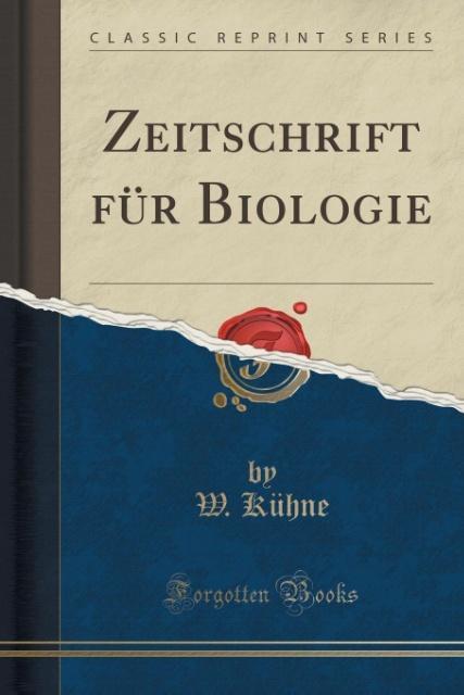 Zeitschrift für Biologie (Classic Reprint) als ...