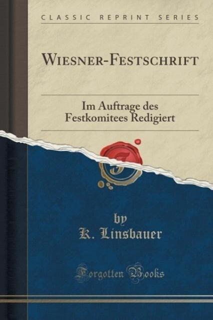 Wiesner-Festschrift als Taschenbuch von K. Lins...