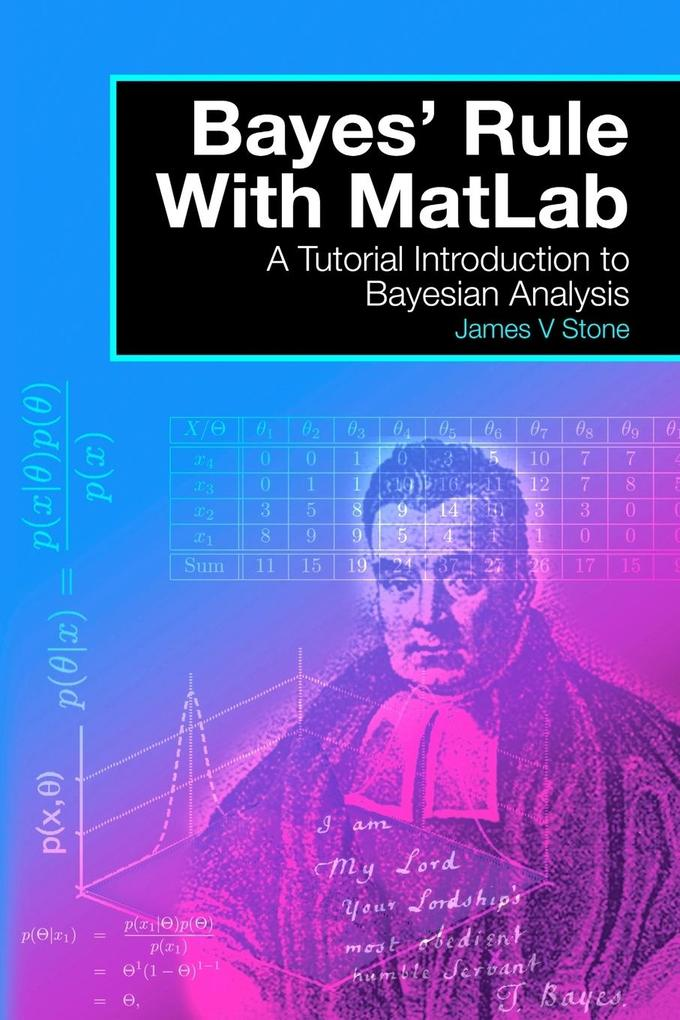 Bayes´ Rule with MatLab als Buch von James V Stone