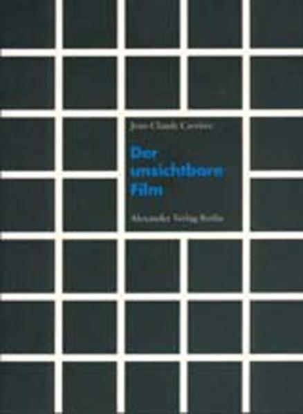 Der unsichtbare Film als Buch von Jean-Claude C...