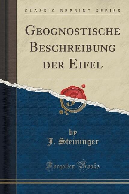 Geognostische Beschreibung der Eifel (Classic R...