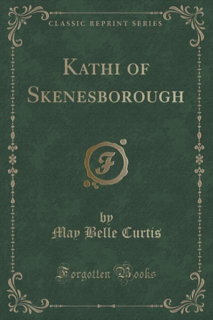 Kathi of Skenesborough (Classic Reprint) als Ta...
