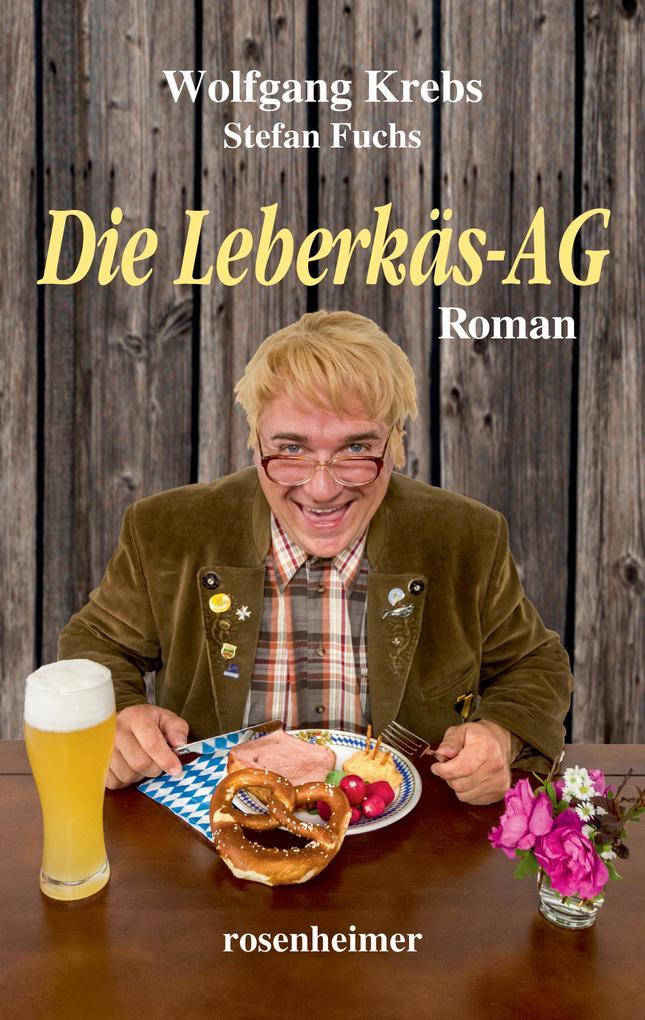 Die Leberkäs-AG als eBook Download von Wolfgang...