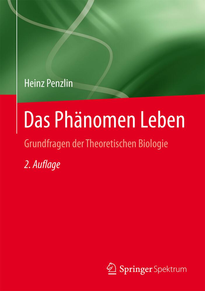 Das Phänomen Leben als Buch von Heinz Penzlin