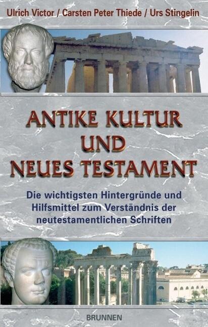 Antike Kultur und Neues Testament als Buch