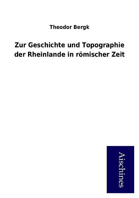 Zur Geschichte und Topographie der Rheinlande i...