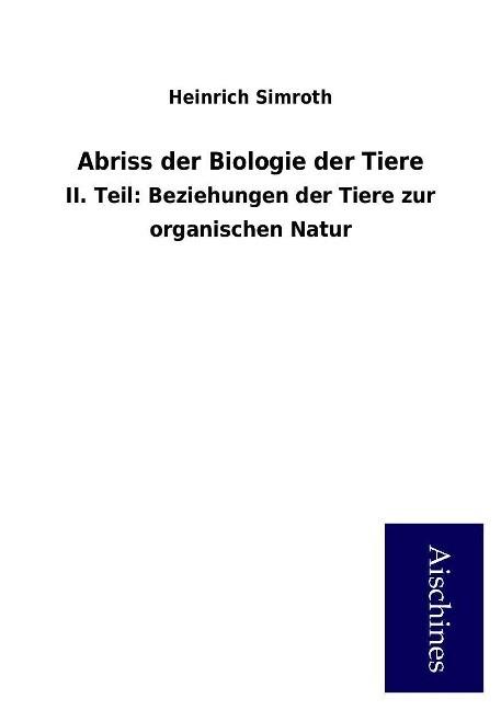 Abriss der Biologie der Tiere als Buch von Hein...