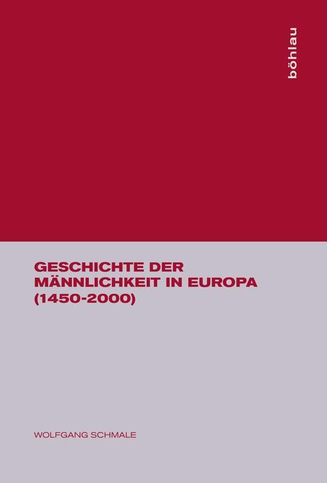 Geschichte der Männlichkeit in Europa (1450-2000) als Buch