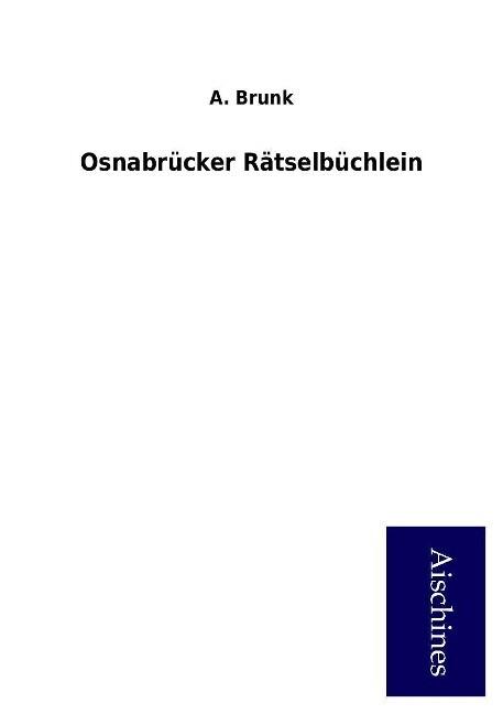 Osnabrücker Rätselbüchlein als Buch von A. Brunk