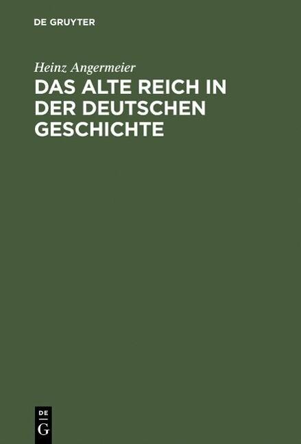 Das alte Reich in der deutschen Geschichte als ...