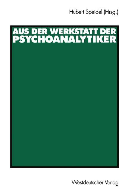 Aus der Werkstatt der Psychoanalytiker als Buch
