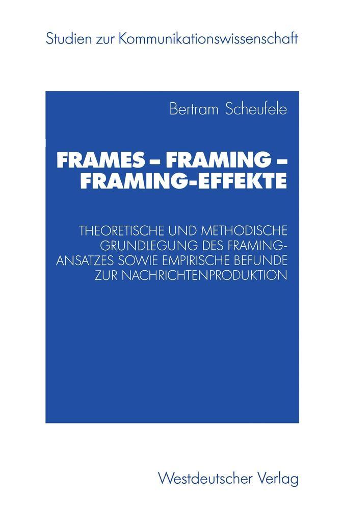 Frames - Framing - Framing-Effekte als Buch