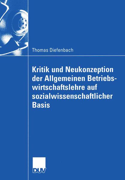 Kritik und Neukonzeption der Allgemeinen Betriebswirtschaftslehre auf sozialwissenschaftlicher Basis als Buch