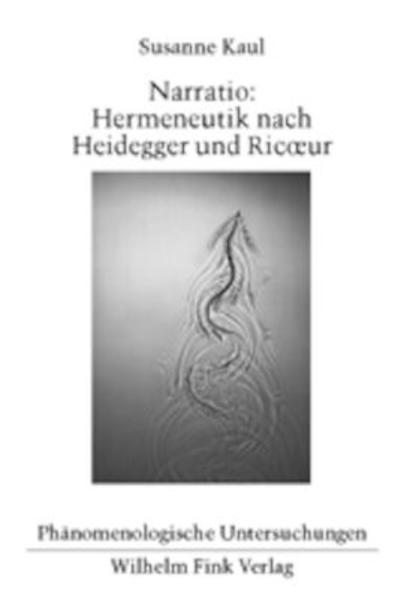 Narratio: Hermeneutik nach Heidegger und Ricoeur als Buch