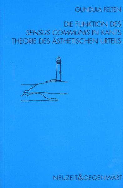Die Funktion des sensus communis in Kants Theorie des ästhetischen Urteils als Buch