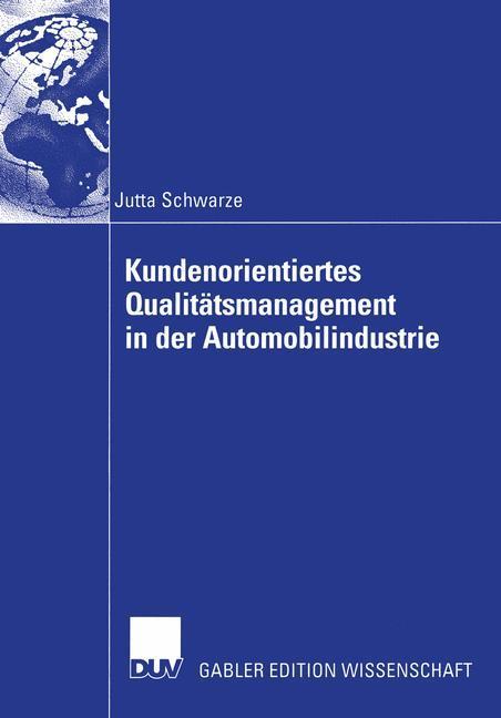 Kundenorientiertes Qualitätsmanagement in der Automobilindustrie als Buch