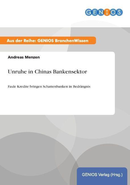 Unruhe in Chinas Bankensektor als Buch von Andr...