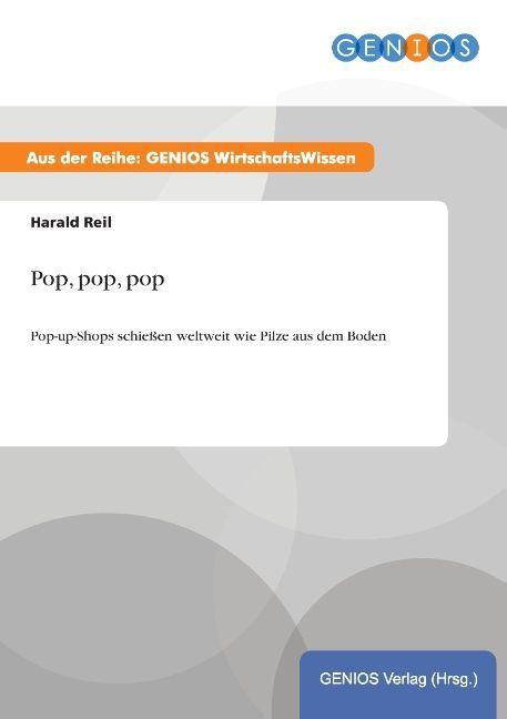 Pop, pop, pop als Buch von Harald Reil