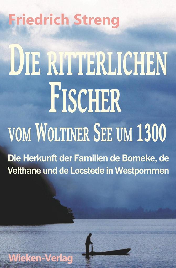 Die ritterlichen Fischer vom Woltiner See um 1300 als eBook