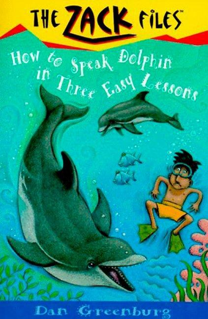Zack Files 11: How to Speak to Dolphins in Three Easy Lessons als Taschenbuch