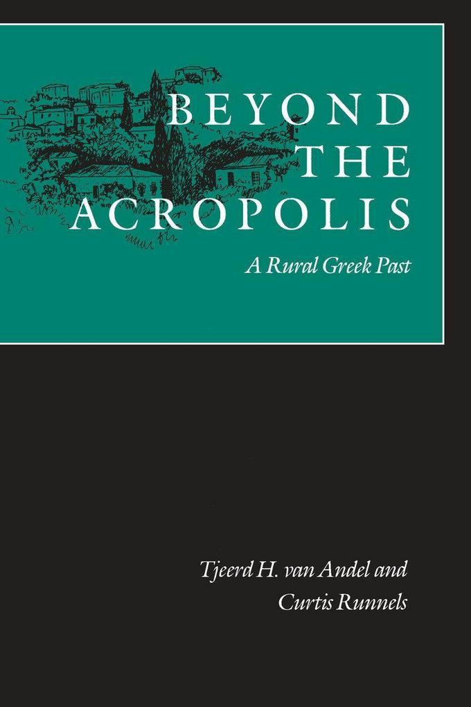 Beyond the Acropolis: A Rural Greek Past als Taschenbuch