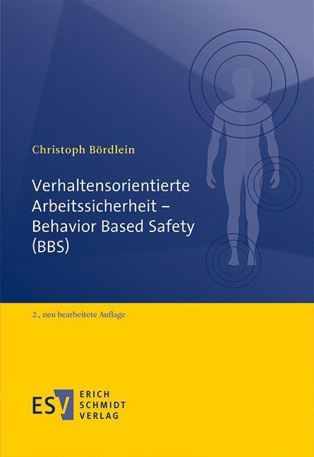 Verhaltensorientierte Arbeitssicherheit - Behavior Based Safety (BBS) als Buch
