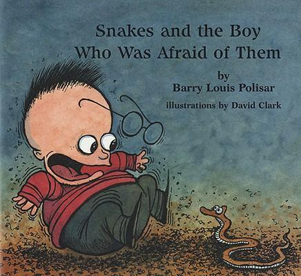 Snakes and the Boy Who Was Afraid of Them als Buch