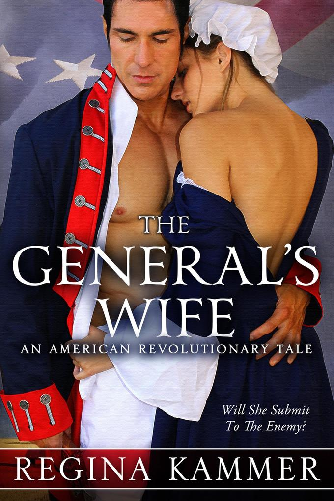 The General's Wife: An American Revolutionary Tale (American Revolutionary Tales, #1) als eBook