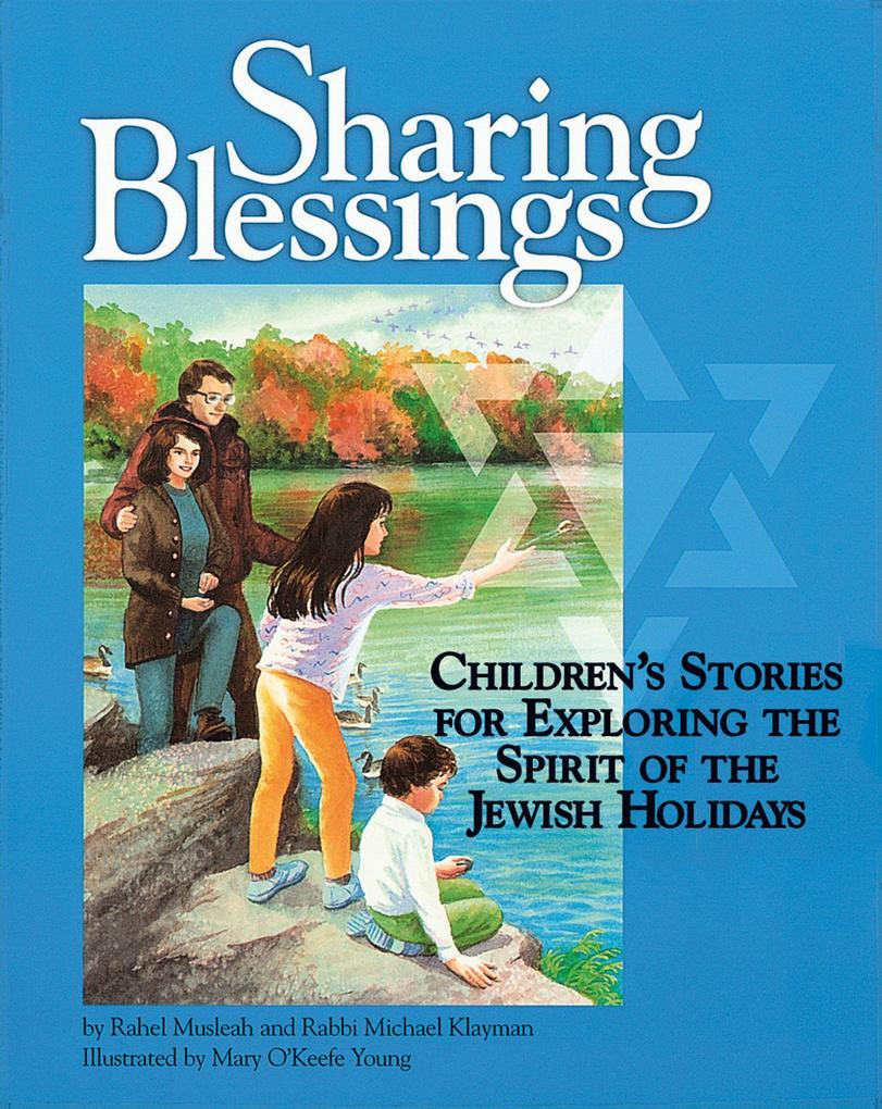 Sharing Blessings: Children's Stories for Exploring the Spirit of the Jewish Holidays als Buch