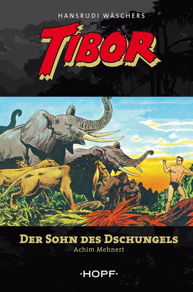 Tibor 1: Der Sohn des Dschungels als eBook
