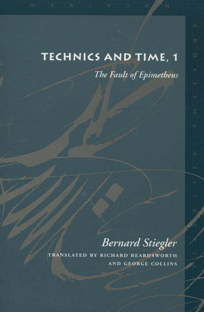 Technics and Time, 1: The Fault of Epimetheus als Taschenbuch