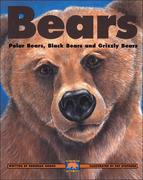 Bears: Polar Bears, Black Bears and Grizzly Bears