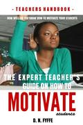The Expert Teacher's Guide on How to Motivate Students