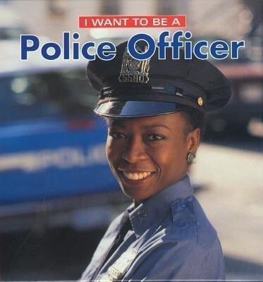 I Want to Be a Police Officer als Buch