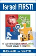 Israel First!: The Key to Understanding the Blood Moons, Shemitah, Promises to Israel, the Coming Jubilee, and How It All Fits Togeth