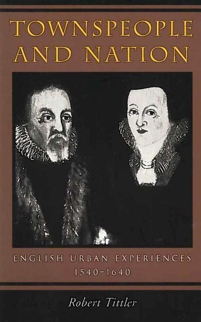 Townspeople and Nation: English Urban Experiences, c. 1540-1640 als Taschenbuch