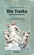 Die Troika - Macht ohne Kontrolle.